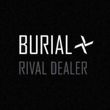 77. Burial – Rival Dealer [Hyperdub]