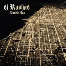 51. DJ Rashad – Double Cup [Hyperdub]