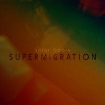30. Solar Bears – Supermigration [Planet Mu]