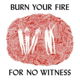 2. Angel Olsen - Burn Your Fire For No Witness
