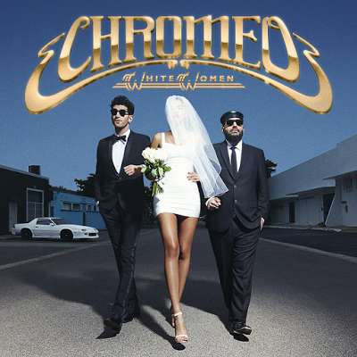 34. Chromeo - White Women