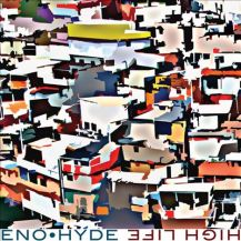 32. Eno & Hyde - High Life