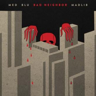 68. MED, Blu & Madlib – Bad Neighbor