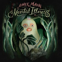 24. Aimee Mann - Mental Illness