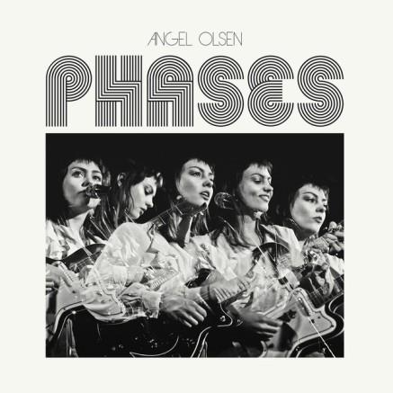 89. Angel Olsen - Phases