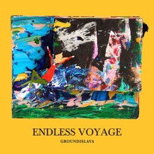94. Groundislava - Endless Voyage