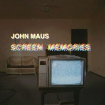 74. John Maus - Screen Memories