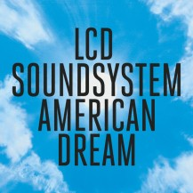 73. LCD Soundsystem - American Dream
