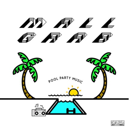 52. Mall Grab - Pool Party Music