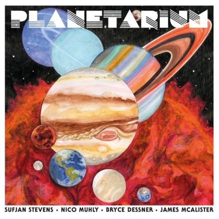 28. Sufjan Stevens, Nico Muhly, Bryce Dessner, James Mcallister - Planetarium